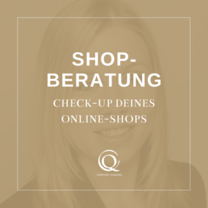 Content Queens Global Shop Beratung